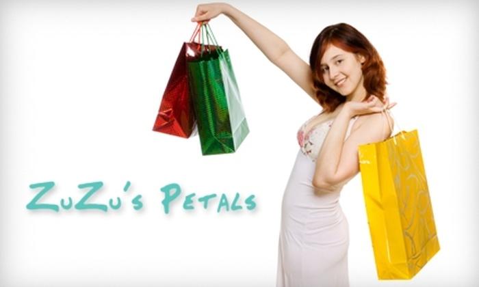 Zuzu's Petals - Multiple Locations: $30 for $60 Worth of Apparel and Accessories at Zuzu's Petals