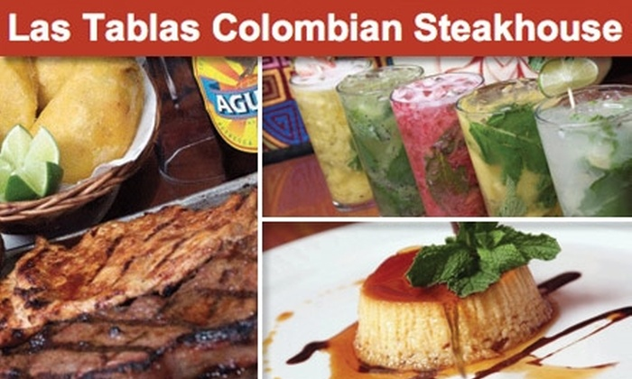 Las Tablas Colombian Steakhouse - Multiple Locations: $15 for $35 Worth of Authentic Colombian Fare and Drinks at Las Tablas Colombian Steakhouse