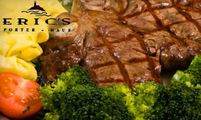 Eric's Porter - Haus - Waukesha: $25 for $50 Worth of Steaks, Seafood, and Old World Specialties at Eric's Porter - Haus in Waukesha