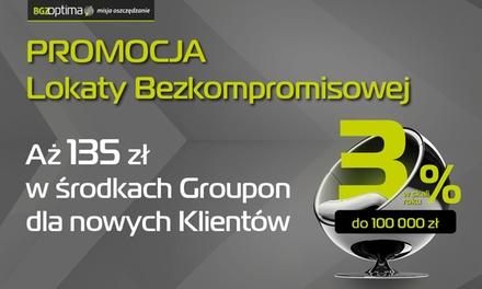 5 zł: założenie Konta Indywidualnego BGŻOptima i Lokaty Bezkompromisowej oraz 135 zł do wydania na portalu Groupon.pl
