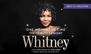 "Reset production: 2 Karten f. ""Whitney – One Moment In Time"" u. a. in Würzburg, Augsburg, Aschaffenb., Leverkusen, Paderborn (40% sparen)"