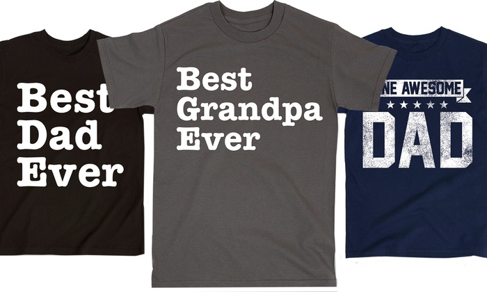 Best Dad and Grandpa T-Shirts