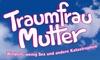 """Ticket für """"Traumfrau Mutter"""""""
