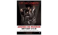 1 place pour le concert des Vagabonds le dimanche 07 août 2016 à 21h30 aux Arènes de Mugron à 7 €