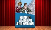 Place pour la comédie Ne dites pas à ma femme que je suis marseillais, date au choix, à 11,50 €à La Comédie de Nice