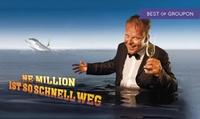 """Karsten Kaie """"Ne Million ist so schnell weg"""" von November 2017 bis Januar 2018 in München (45% sparen)"""