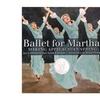 Ballet for Martha: Making Appalachian Spring