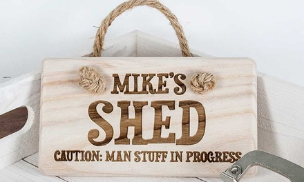 Personalised Shed Sign for £9.99