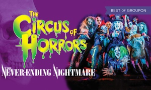 The Circus of Horrors: One Ticket to The Circus of Horrors: The Never-Ending Nightmare, 21 January - 6 February 2017 (Up to 45% Off*)