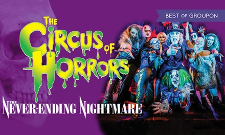 The Circus of Horrors, 24 January - 21 April 2017, Choice of Locations (Up to 46% Off)