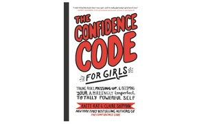 The Confidence Code for Girls Book