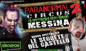 Paranormal circus: Biglietti per Paranormal Circus, lo spettacolo del terrore a Messina dal 12 al 29 maggio (sconto fino a 42%)