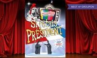 2 places pour Si jétais président du 2 au 18 février 2017, chaque jeudi et vendredi à 21h à 20 € au Flibustier