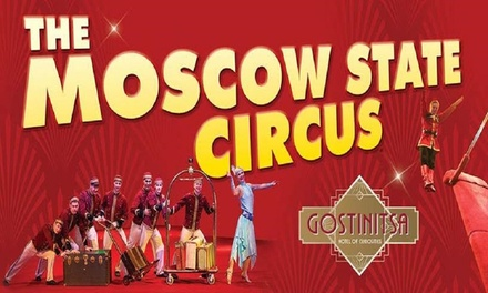 Moscow State Circus, 15 28 August, Two Locations