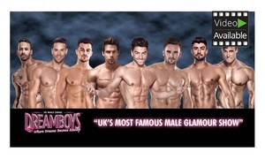 The Dreamboys Live On Stage: The Dreamboys Show with Cocktail, Buffet and After Show Party, 1 October -  17 December (Up to 42% Off)