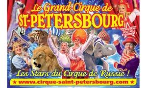 Le grand cirque de Saint-Petersbourg: 1 place en tribune d'honneur à 10 € pour le Cirque de Saint-Petersbourg à Avignon