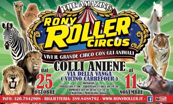 Circo Rony Roller Artisti Ed Acrobazie Dal 8 Al 10 Novembre A Roma Sconto Fino A 59
