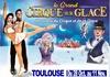« Les Stars du Cirque et de la Glace » Toulouse