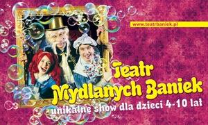 """EUROSOUL sp. z o.o.: 19,99 zł zamiast 30 zł: bilet na Teatr Baniek Mydlanych """"Dziwactwa Mistrza Bulbulasa"""" – 6 miast"""