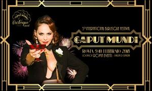 Burlesque Award, Roma: Burlesque Award - Il 9 e 10 febbraio con free drink, tavolo o cena al centro congressi Roma Eventi (sconto fino a 45%)