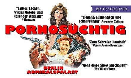 """""""Pornosüchtig"""" – die sexy Hit-Comedy-Show mit Cyrill Berndt im März und April im Admiralspalast Berlin (31% sparen)"""