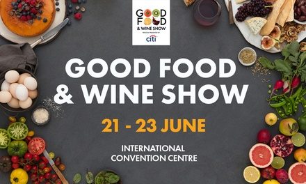 Good Food & Wine Show Sydney: Tickets from $25, 21 - 23 June, ICC Sydney