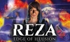 Reza: Edge of Illusion – Up to 52% Off Illusionist Show