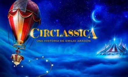 """¡Última sesión 19:30! Entrada al show """"Circlassica"""" el 15 de marzo en Teatro Ortega (con 40% de descuento)"""