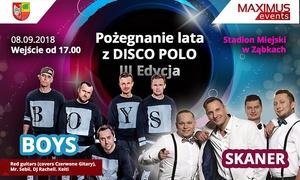 III Edycja Pożegnania Lata z Disco Polo: 20 zł: bilet na III Edycję Pożegnania Lata z Disco Polo na stadionie Dolcan Arena