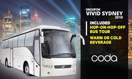 4.5Hr Vivid HopOnHopOff Bus Tour with Drink Each: 1 $39, 2 $78 or 4 People $139 with CODA Up to $260 Value