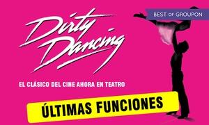 """Dirty Dancing: Entrada al espectáculo """"Dirty Dancing"""" del 24 de mayo al 4 de junio por 25 € en Teatro Alcalá"""