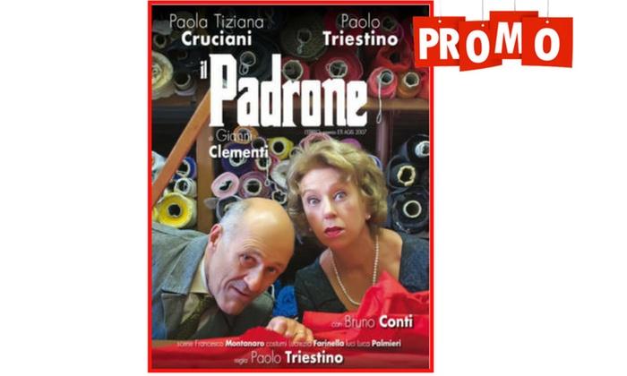 Il padrone - Dal 30 gennaio al 2 febbraio ore 21 al Teatro Ghione di Roma (sconto fino a 48%)