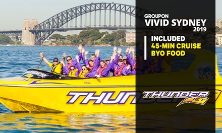 45Minute Vivid Cruise for Child 15 or Younger $19 or Adult $29 with Thunder Jet Up to $59 Value