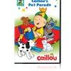 Caillou: Caillou's Pet Parade DVD (Pre-Sale)