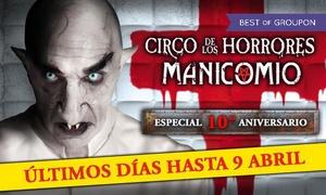 """El Circo de los Horrores: Entrada a """"El Manicomio del Circo de los Horrores"""" del 24 de marzo al 9 de abril desde 17,50 €"""
