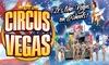 Circus Vegas UK - European Entertainment Corporation Ltd: Circus Vegas UK on 6 - 10 June at Manor Farm, Cheltenham (Up to 50% Off)