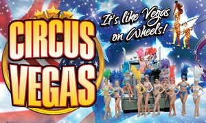 European Entertainment Corporation Ltd - Circus Vegas: Circus Vegas UK, 20 April - 3 June, Four Locations (Up to 50% Off)