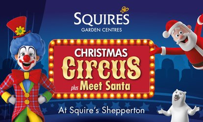 image for Christmas Circus At Squire's Shepperton, One Adult or Child Ticket, 26 November - 15 December (Up to 42% Off)