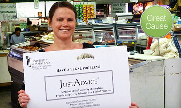 JustAdvice - Central Baltimore,Downtown,University Of Maryland,West Case: If 30 People Donate $10, Then JustAdvice Can Provide 30 Minutes of Legal Advice for 30 Local People
