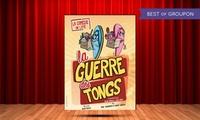 """2 places pour """"La Guerre des Tongs"""" avec une date au choix à 20 € au Flibustier"""