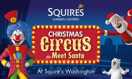 Christmas Circus at Squire's Washington, 26 November - 20 December (Up to 42% Off)