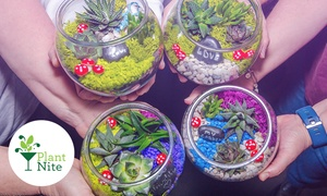 Up to 43% Off Terrarium & Garden-Making Social Event  at Plant Nite, plus 6.0% Cash Back from Ebates.