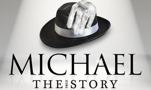 "MICHAEL - THE TRUE STORY: 2 Tickets für ""Michael – The True Story"" am 05.11. in Mannheim (50% sparen)"