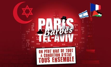« Paris Barbès Tel Aviv », dates au choix et catégorie au choix dès 13 € à la Comédie Saint-Martin
