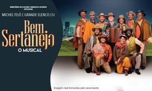 Hits Entretenimento: Bem Sertanejo, o Musical – Teatro do Sesi: ingresso para mezanino, plateia alta ou plateia baixa