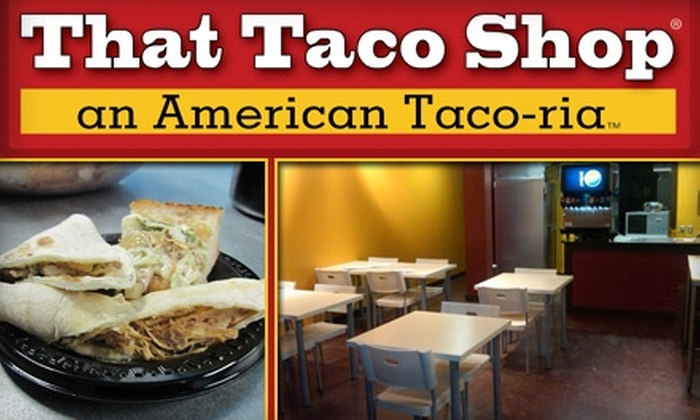 That Taco Shop - Northwest Side: $5 for $10 Worth of Fresh Mexican Fare at That Taco Shop