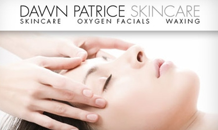 Dawn Patrice Skincare - Downtown: $65 Rejuvenation Infusion Oxygen Facial at Dawn Patrice Skincare