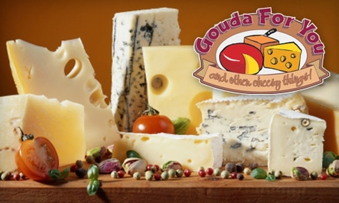 Gouda For You - City Center: $10 for $20 Worth of Gourmet Cheese at Gouda For You