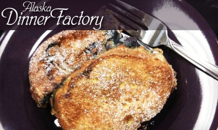 Alaska Dinner Factory - Anchorage: $40 for a Three-Entree Meal Session at Alaska Dinner Factory (An $80 Value)