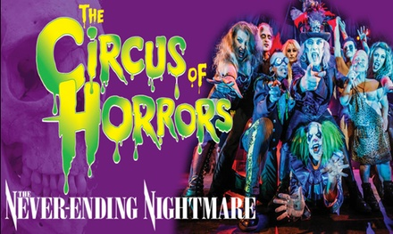 The Circus of Horrors: The NeverEnding Nightmare, Adult Ticket, 14 21 October, Two Locations